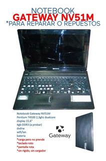 Notebook Gateway Nv51m / A Reparar O Repuestos