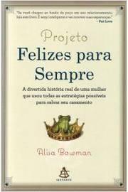Projeto Felizes Para Sempre Alisa Bowman; Simo