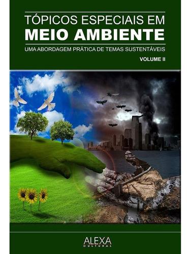 Imagem 1 de 1 de Tópicos Especiais Em Meio Ambiente: Uma Abordagem Prática De