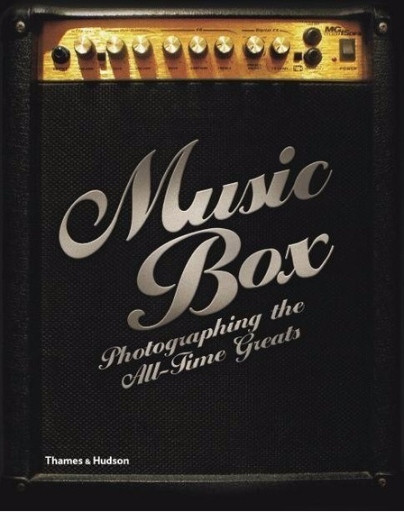 Music Box - Photographing The All-time Greats - Livro