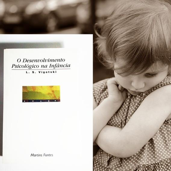 O Desenvolvimento Psicológico Na Infância - L. S. Vigotski