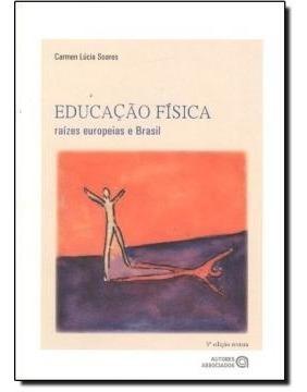 Educacao Fisica Raizes Europeias E Brasil