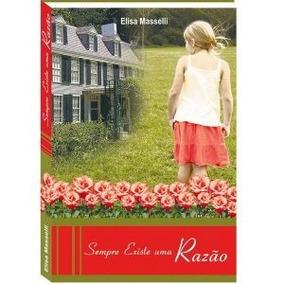 Livro Sempre Existe Uma Razão - Elisa Masselli