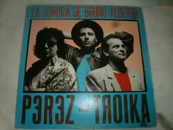 La Sonora De Bruno Alberto Perez Troika