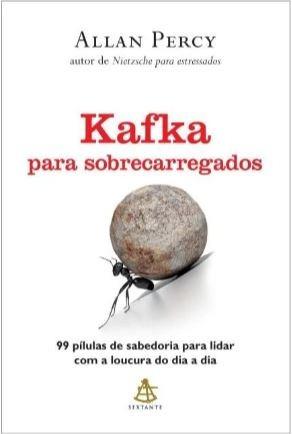 Kafka Para Sobrecarregados - 99 Pílulas De Sabedoria