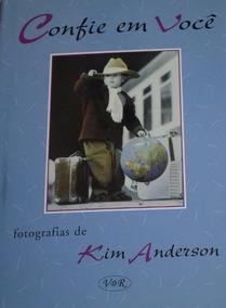 Livro - Confie Em Você ! Kim Anderson