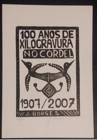 Xilogravura Assinada - J. Borges - 100 Anos Xilogravura