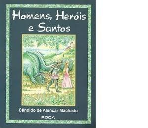 Homens, Herois E Santos