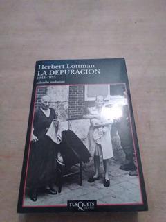 La Depuracion 1943 - 1953 - Lottman, Herbert