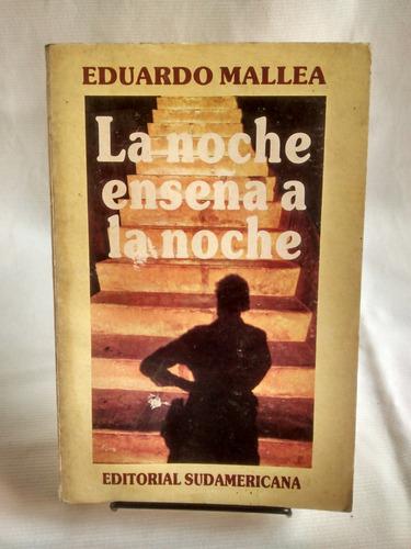 Imagen 1 de 3 de La Noche Enseña A La Noche. Eduardo Mallea. Ed. Sudamericana