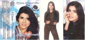 K7 - Mara Maravilha - Abra Seu Coração - 1998 (play Back)