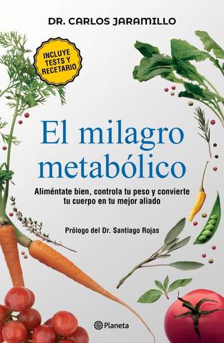 Imagen 1 de 2 de Libro El Milagro Metabólico - Dr. Carlos Jaramillo