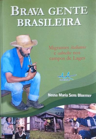 Brava Gente Brasileira: Migrantes Italianos E Caboclos