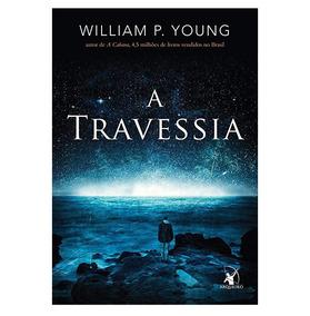Livro A Travessia De William P. Young
