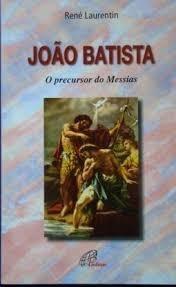 Joao Batista - O Precursor Do Messias