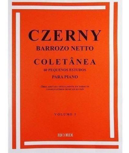 Método Para Piano Czerny - Barroso Netto Coletânea Volume 1