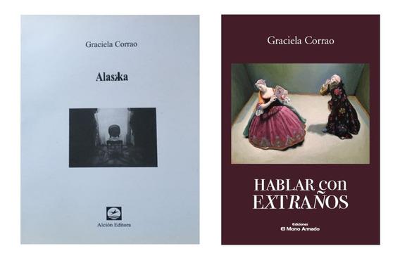 Pack Graciela Corrao (2 Libros) Alaska + Hablar Con Extraños