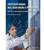Professor Ensina! Mas, Quem Ensina O Professor?