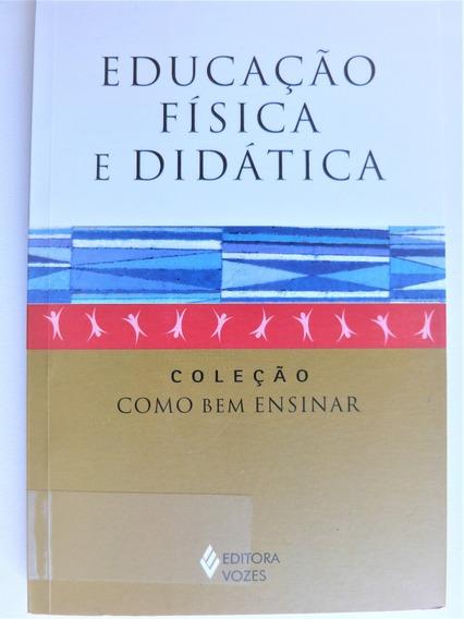 Livro: Educação Física E Didática Coleção Como Bem Ensinar