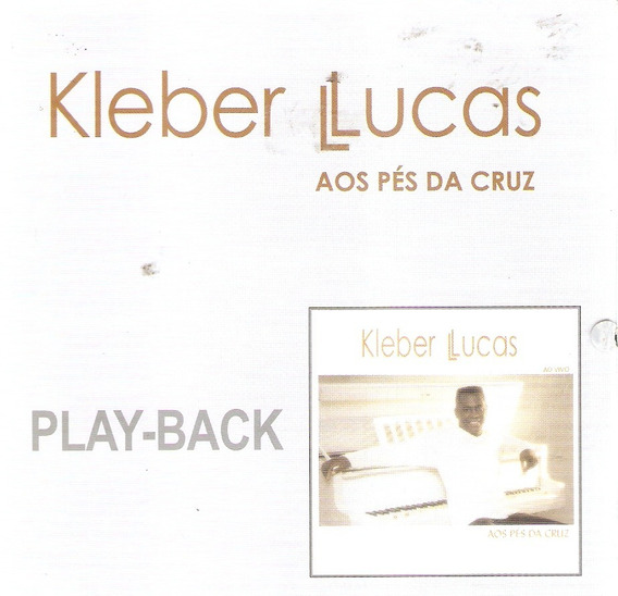 Cd Kleber Lucas - Aos Pés Da Cruz - Play-back - Novo***