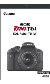 Manual Em Português Da Câmera Digital Canon Eos Rebel T6i