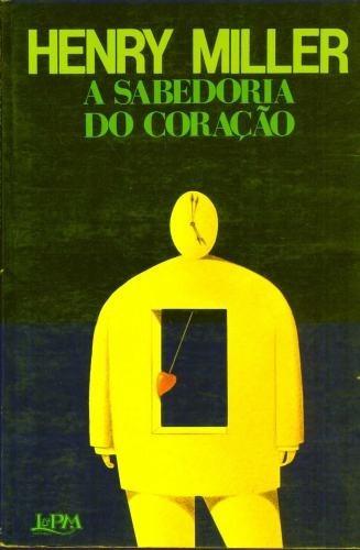 Livro: A Sabedoria Do Coração - Henry Miller