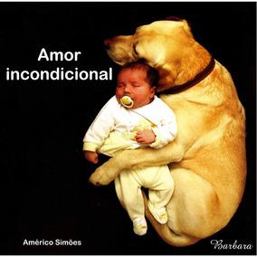Livro Amor Incondicional