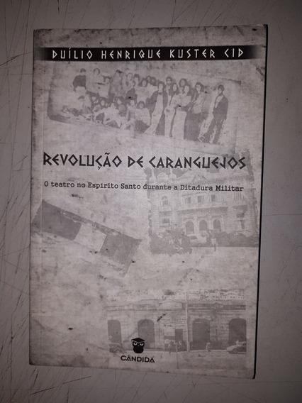 Revolução Dos Caranguejos - Teatro No E.s. Durante A Ditadur