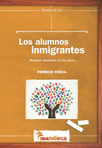 Los Alumnos Inmigrantes - Editorial Mandioca