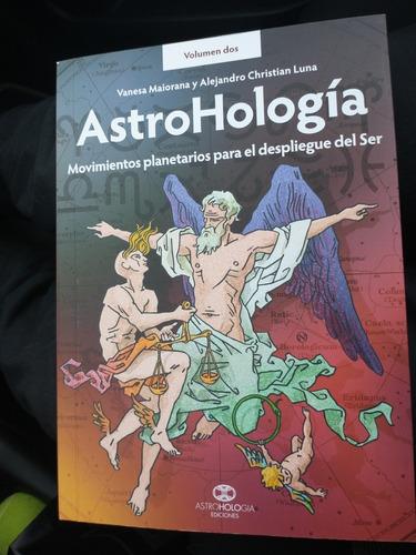 Astrohologia Volumen Dos Alejandro Luna Vanesa Maiorana