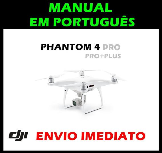 Manual Em Português Dji Phantom 4 Pro/pro+ V1.2/ Dji Spark