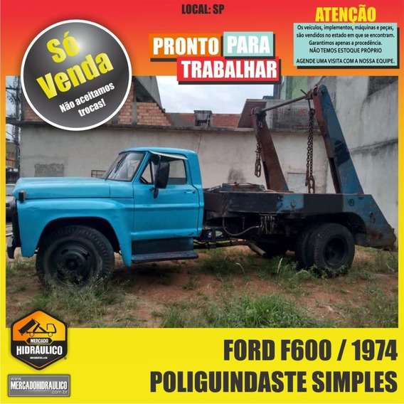 Ford F600 / 1974 - Poliguindaste Simples