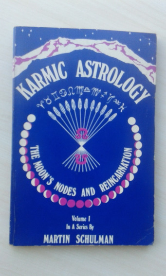 Livro Karmic Astrology The Moons Nodes And Reincarnation