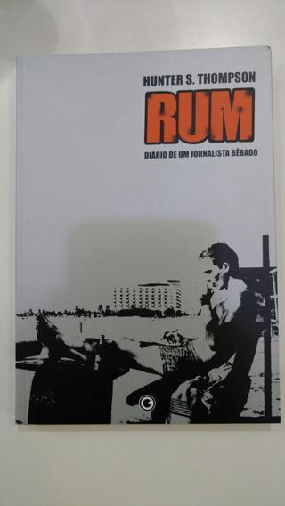 Rum - Diário De Um Jornalista Bêbado - Hunter S. Thompson