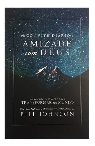 Livro - Um Convite Diário À Amizade Com Deus - Bill Johnson