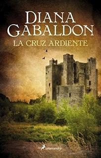 La Cruz Ardiente (forastera 5) - Diana Gabaldon