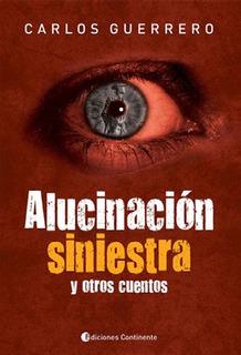 Alucinación Siniestra Y Otros Cuentos, Guerrero, Continente