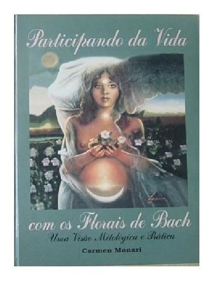 Participando Da Vida Com Os Florais De Bach Carmen Monari
