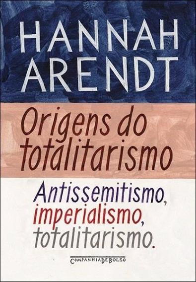 Origens Do Totalitarismo - Hannah Arendt