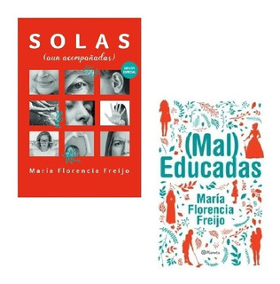 Pack Florencia Freijo - Solas + Mal Educadas