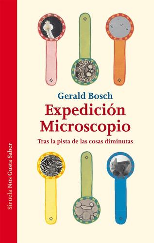 Imagen 1 de 3 de Expedición Microscopio, Gerald Bosch, Siruela