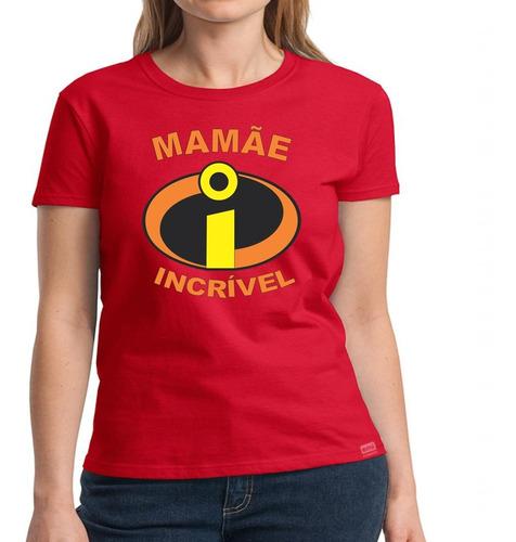 Camisetas Comemorativas Dia Das Mães Mamãe Incrível 2012