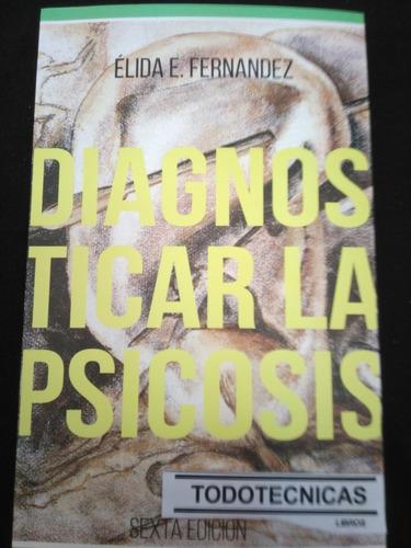 Imagen 1 de 4 de Diagnosticar La Psicosis (ultima Edicion)  E Fernandez  -mg-