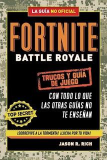 Libro Fortnite Battle Royale : Trucos Y Guia De Juego De Jas