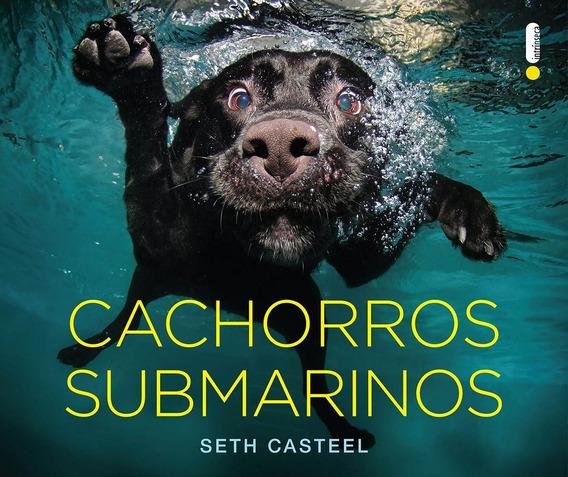 Cachorros Submarinos Fotografia Seth Casteel + Frete Grátis