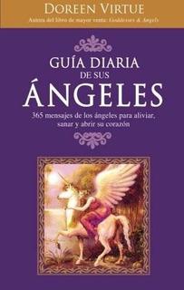 Guía Diaria De Sus Ángeles: 365 Mensages De Los Ángeles Para