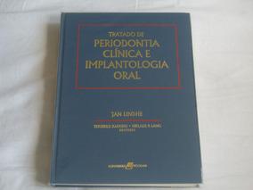 Livro Tratado De Periodontia Clínica E Implantodontia Oral