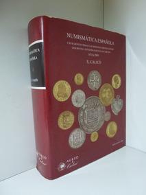 Numismatica Espanhola - Catálogo De X. Calicó