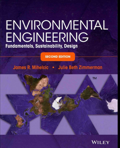 Environmental Engineering - Mihelcic - 2nd Edition