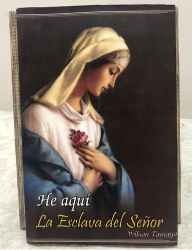 Libro He Aquí La Esclava Del Señor